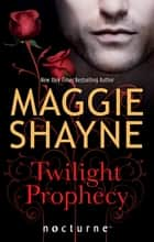 Twilight Prophecy (Mills & Boon Nocturne) (Children of Twilight, Book 1) ebook by Maggie Shayne