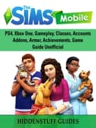 The Sims Mobile, Cheats, Hacks, APK, MOD, APP, Strategy, Tips, Download, Game Guide Unofficial ebook by Hiddenstuff Guides
