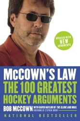 McCown's Law: The 100 Greatest Hockey Arguments - The 100 Greatest Hockey Arguments ebook by Bob McCown