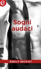 Sogni audaci (eLit) eBook by Emily McKay