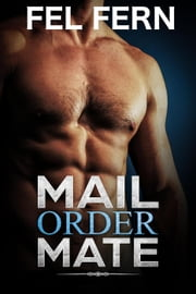 Mail Order Mate ebook by Fel Fern
