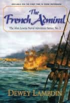 The French Admiral ebook by Dewey Lambdin