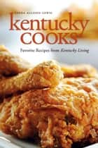 Kentucky Cooks ebook by Linda Allison-Lewis