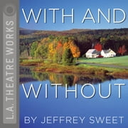 With and Without audiobook by Jeffrey Sweet