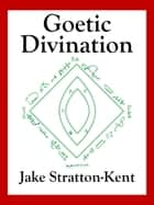 Goetic Divination ebook by Jake Stratton-Kent