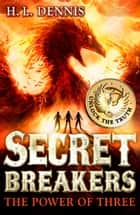 Secret Breakers: 1: The Power of Three ebook by H L Dennis