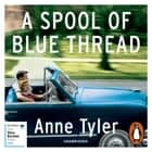 A Spool of Blue Thread audiobook by