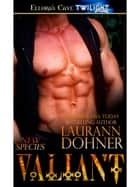 Valiant (New Species, Book Three) ebook by Laurann Dohner