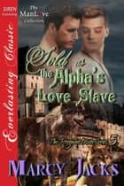 Sold as the Alpha's Love Slave ebook by Marcy Jacks