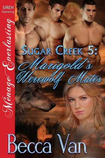 Sugar Creek 5: Marigold's Werewolf Mates ebook by Becca Van