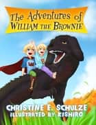 The Adventures of William the Brownie ebook by