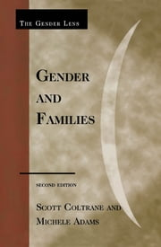 Gender and Families ebook by Scott Coltrane,Michele Adams