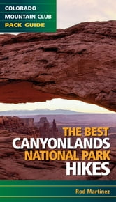 Best Canyonlands National Park Hikes ebook by Rob Martinez