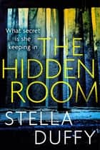 The Hidden Room ebook by Stella Duffy
