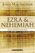 Ezra and Nehemiah - Israel Returns from Exile ebook by