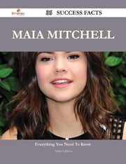 Maia Mitchell 36 Success Facts - Everything you need to know about Maia Mitchell ebook by Adam Cabrera