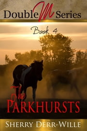 Double M: The Parkhursts ebook by Sherry Derr-Wille