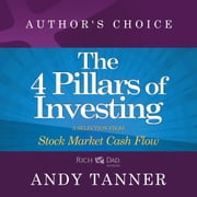 The Four Pillars of Investing - A Selection from Rich Dad Advisors: Stock Market Cash Flow audiobook by Andy Tanner