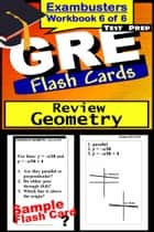 GRE Test Prep Geometry Review--Exambusters Flash Cards--Workbook 6 of 6 - GRE Exam Study Guide ebook by GRE Exambusters