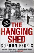 The Hanging Shed ebook by Gordon Ferris