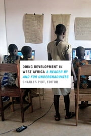 Doing Development in West Africa - A Reader by and for Undergraduates ebook by Charles Piot