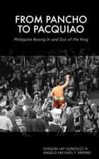 From Pancho to Pacquiao ebook by Joaquin Jay Gonzalez III,Angelo Michael Merino