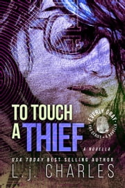 To Touch a Thief - An Everly Gray Novella ebook by L. j. Charles