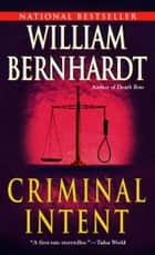 Criminal Intent ebook by William Bernhardt