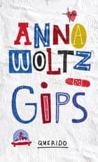 Gips ebook by Anna Woltz
