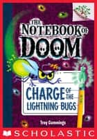 Charge of the Lightning Bugs: A Branches Book (The Notebook of Doom #8) ebook by Troy Cummings, Troy Cummings