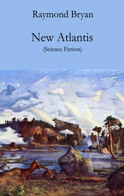 New Atlantis - Science Fiction ebook by Raymond Bryan