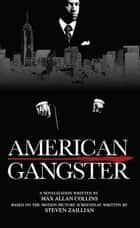 American Gangster ebook by Max Allan Collins, Steve Zaillian
