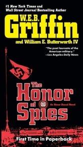 The Honor of Spies ebook by W.E.B. Griffin,William E. Butterworth, IV