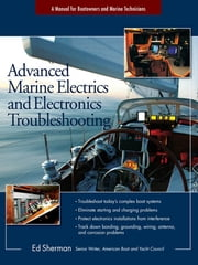 Advanced Marine Electrics and Electronics Troubleshooting ebook by Edwin Sherman