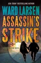 Assassin's Strike - A David Slaton Novel ebook by Ward Larsen