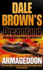 Armageddon (Dale Brown's Dreamland, Book 6) ebook by Dale Brown, Jim DeFelice