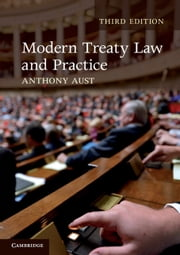 Modern Treaty Law and Practice ebook by Anthony Aust