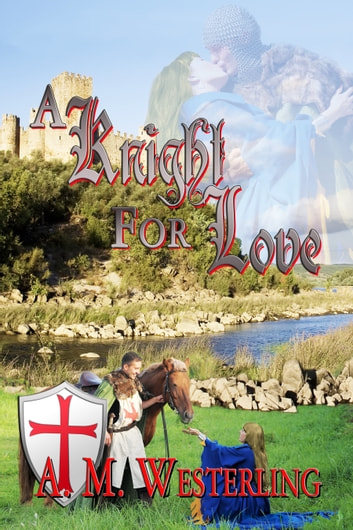 A Knight for Love ebook by A.M. Westerling