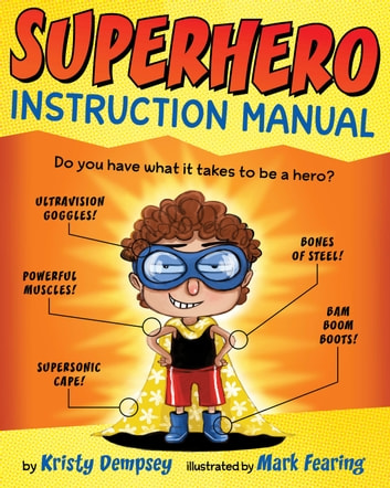 Superhero Instruction Manual eBook by Kristy Dempsey