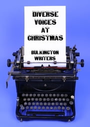 Diverse Voices at Christmas ebook by Bulkington Writers
