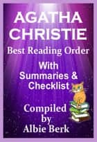 Agatha Christie: Best Reading Order for All Novels and Short Stories With Summaries & Checklist ebook by Albie Berk