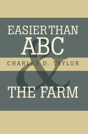 Easier than ABC and The Farm ebook by Charles D. Taylor