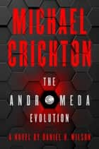 The Andromeda Evolution e-bog by Michael Crichton, Daniel H. Wilson