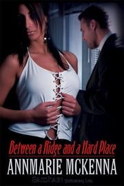 Between a Ridge and a Hard Place ebook by Annmarie McKenna