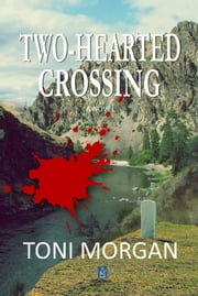 Two-Hearted Crossing ebook by Toni Morgan