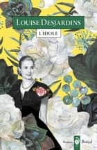 L'Idole ebook by Louise Desjardins