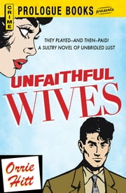 Unfaithful Wives ebook by Orrie Hitt