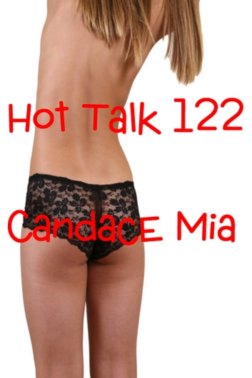 Hot Talk 122 ebook by Candace Mia