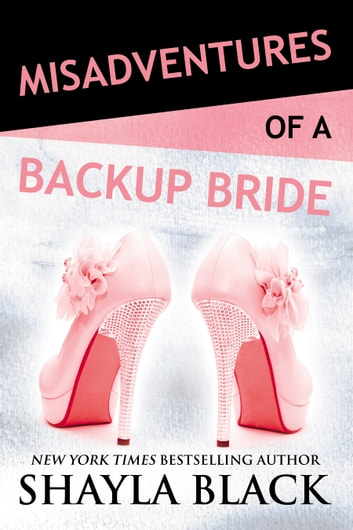 Misadventures of a backup bride ebook by shayla black misadventures of a backup bride ebook by shayla black fandeluxe Gallery