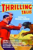 McSweeney's Mammoth Treasury of Thrilling Tales ebook by Michael Chabon